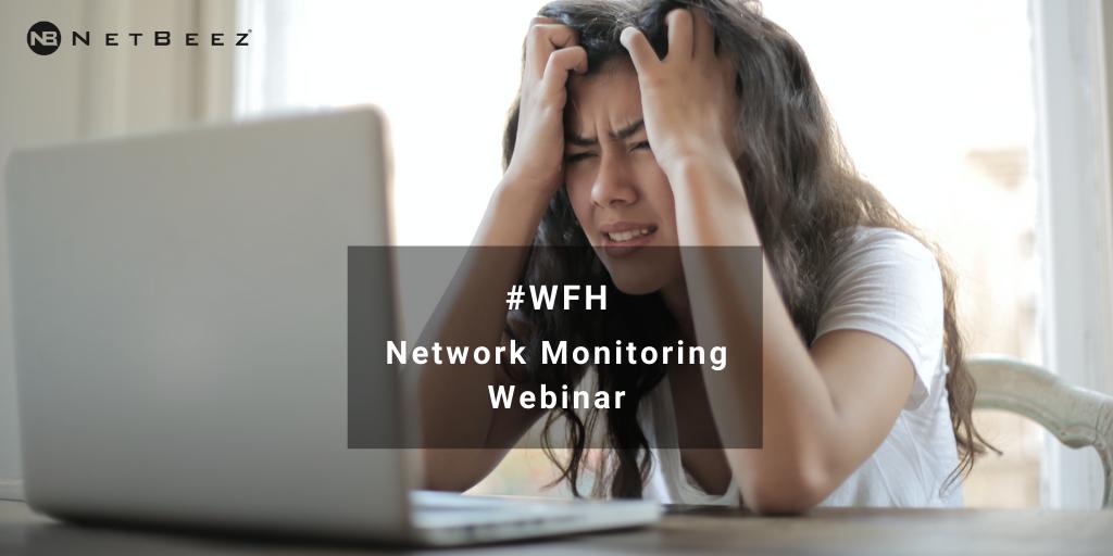 WFH Network Monitoring Webinar-1